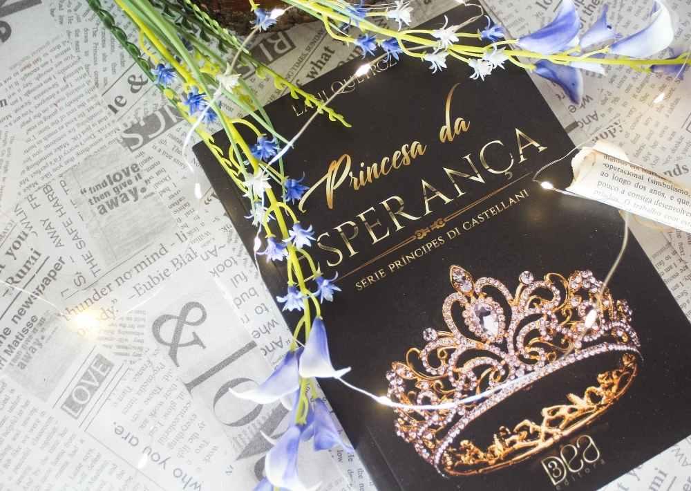 [RESENHA] Princesa da Esperança - Príncipes Di Castellani #07 - Lani Queiroz