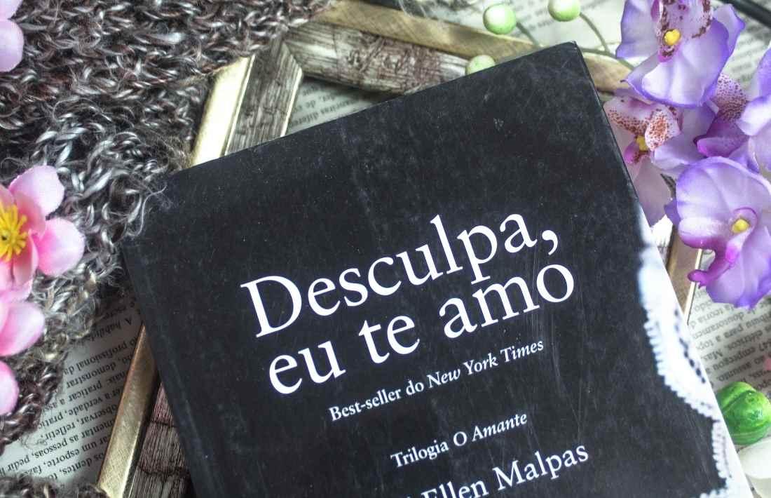 [RESENHA] Desculpa, Eu Te Amo - Série O Amante #03 - Jodi Ellen Malpas