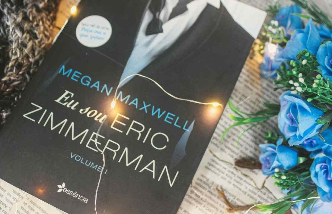 [RESENHA] Eu Sou Eric Zimmerman: Spin-off da série Peça-me O Que Quiser - Duologia Eu Sou Eric Zimmerman #01 - Megan Maxwell